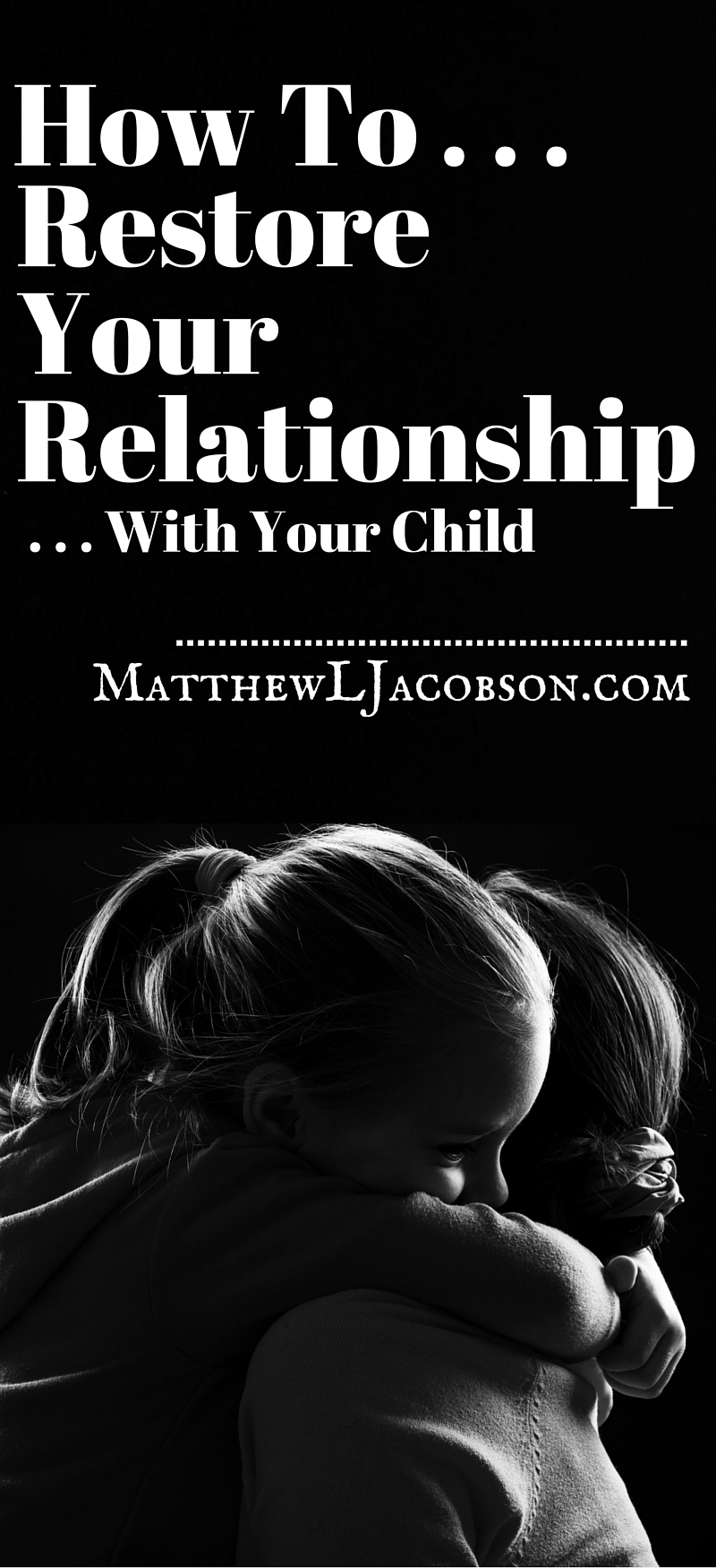 How To Restore Relationship With Your Child