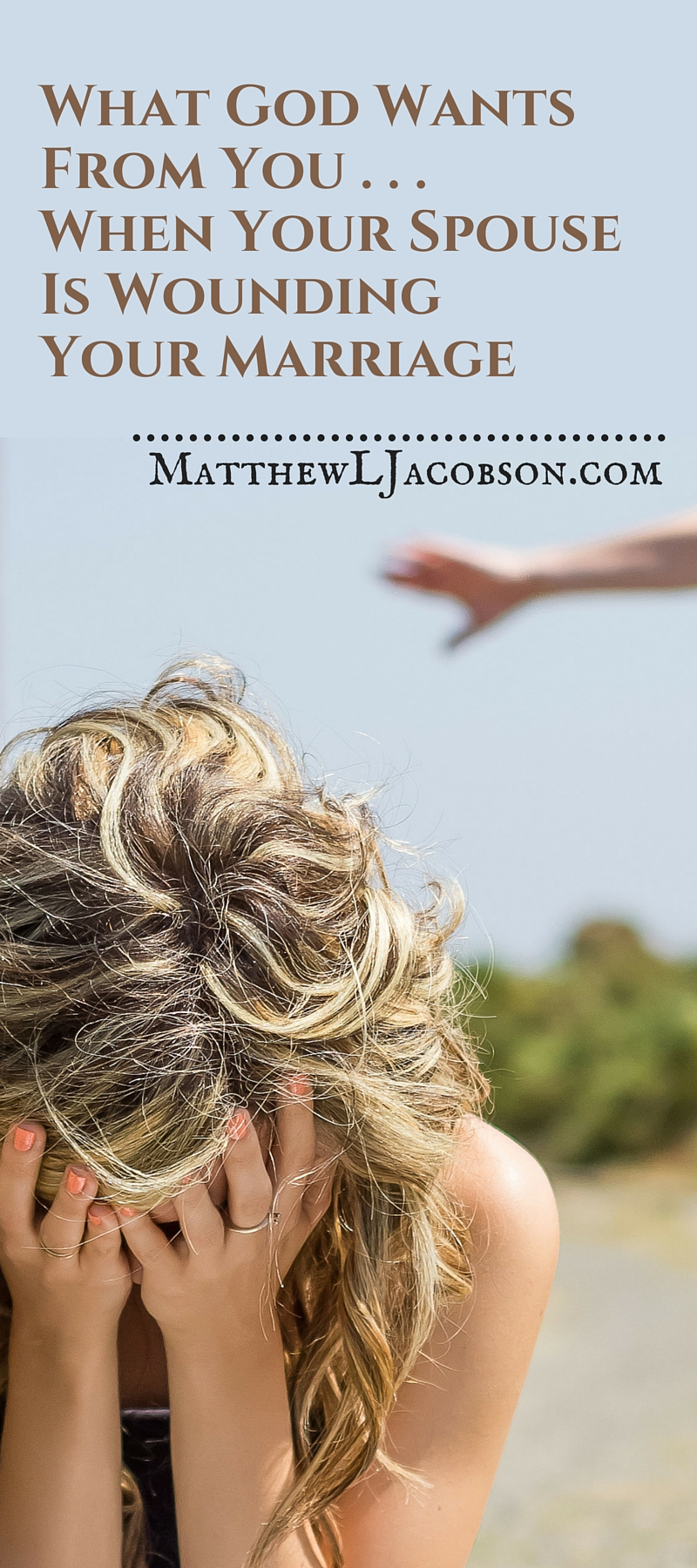 What God Wants From You When Your Spouse is Wounding Your Marriage via @faithful_man
