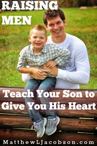 Teach Your Son To Give You His Heart