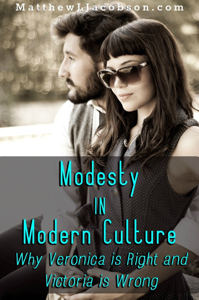 Modesty in Modern Culture: Why Veronica is Right and Victoria is Wrong via @faithful_man