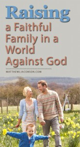 Raising a Faithful Family in a World Against God via @faithful_man