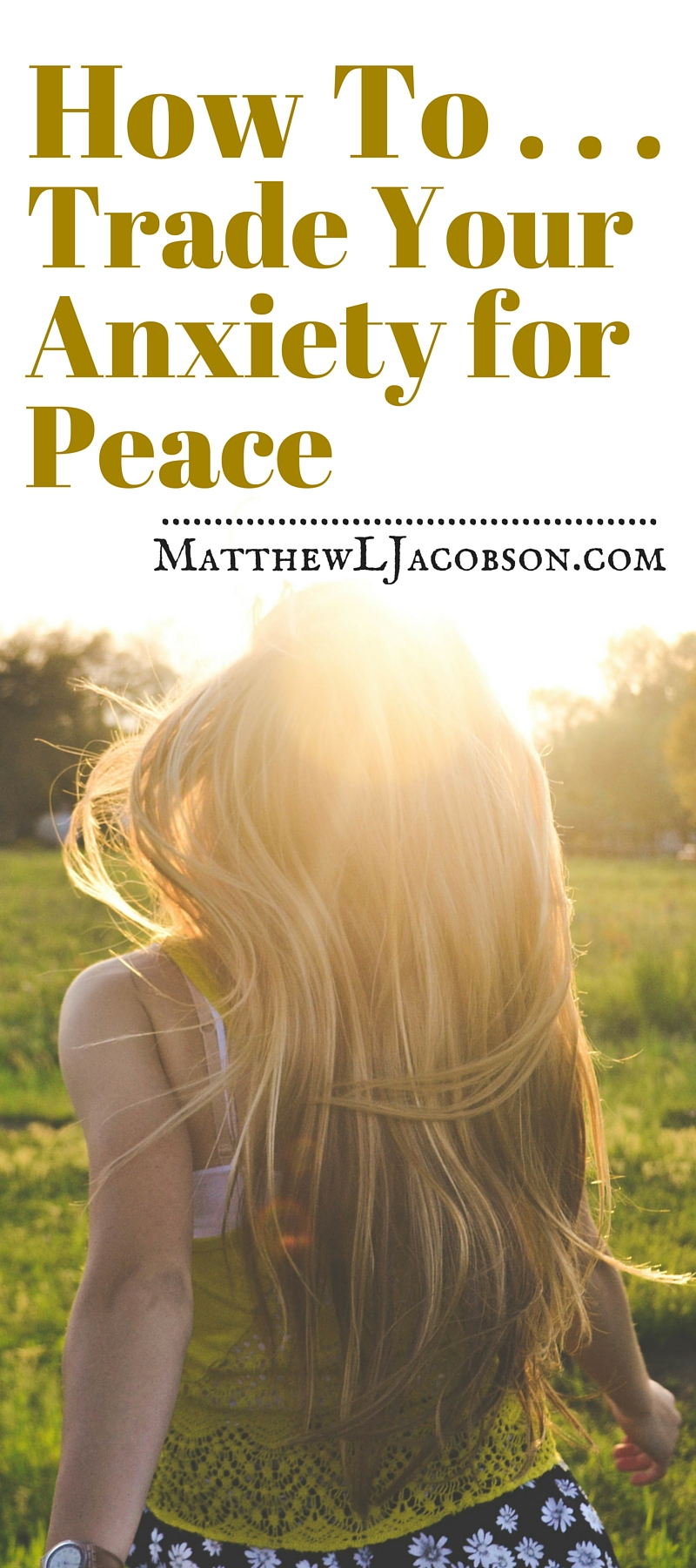 How to Trade Anxiety & Fear for Hope & Peace via @faithful_man