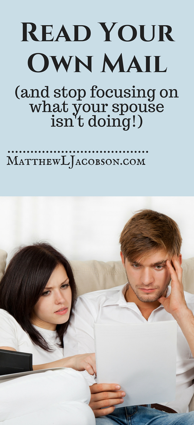 Read Your Own Mail and Stop Focusing on What Your Husband/Wife Isn't Doing via @faithful_man