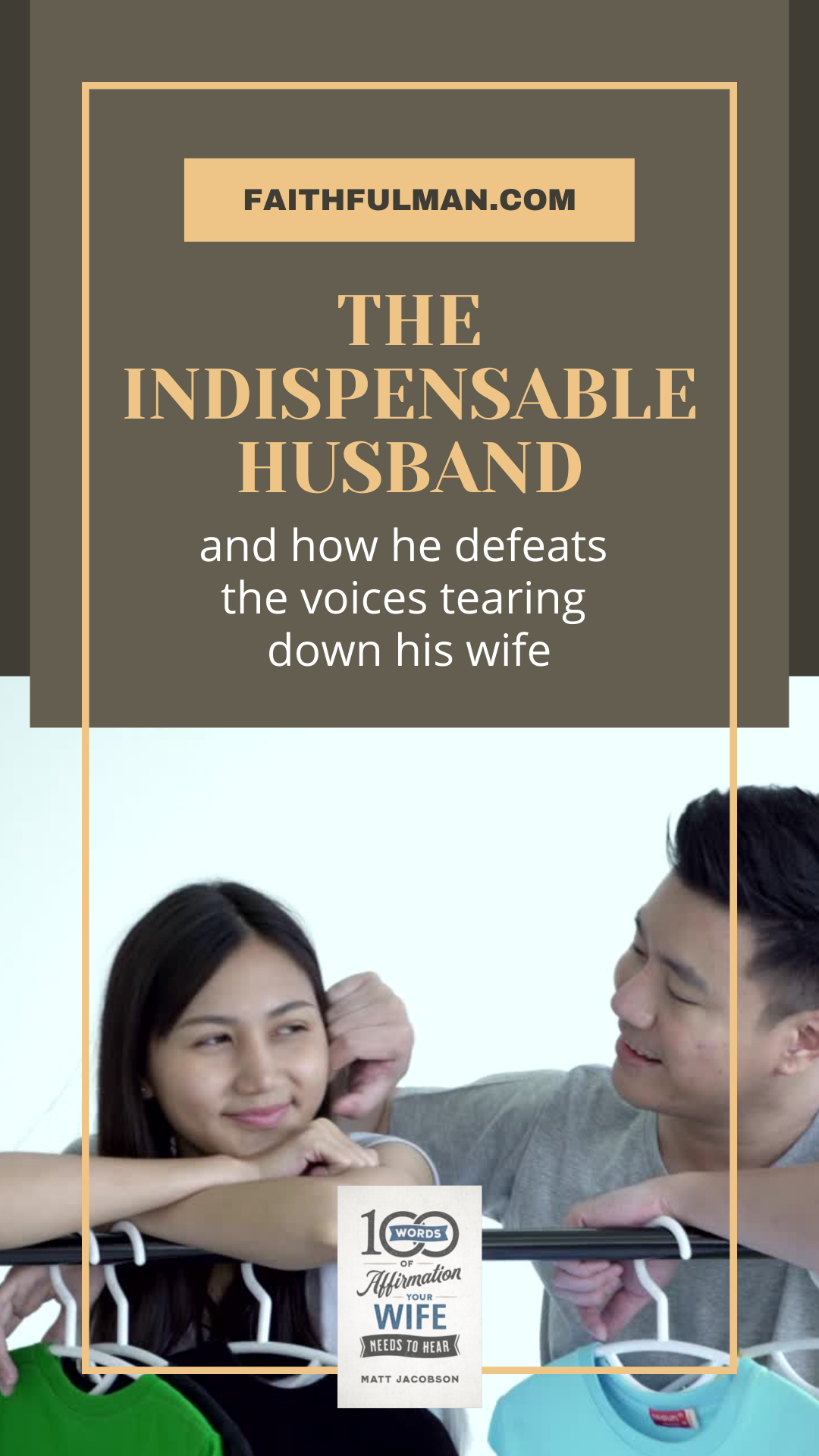 Your voice and influence in her heart is far more powerful than the world. Will you use it God's way and for her, be her 'Indispensable Husband'? via @faithful_man