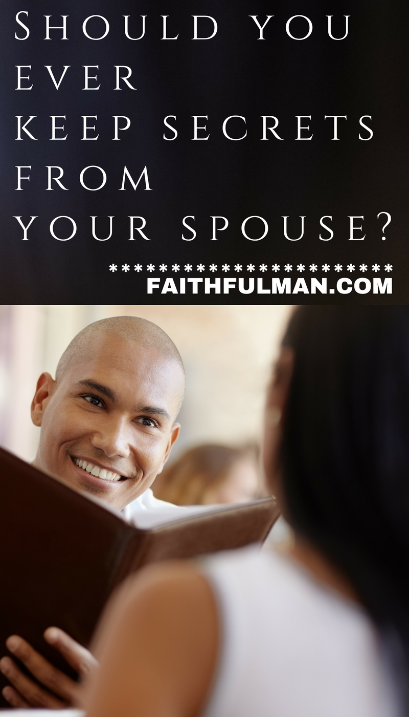 Keeping something from your spouse can seem like a very good idea the moment. But, is it a good choice for the long-term health of your marriage? via @faithful_man