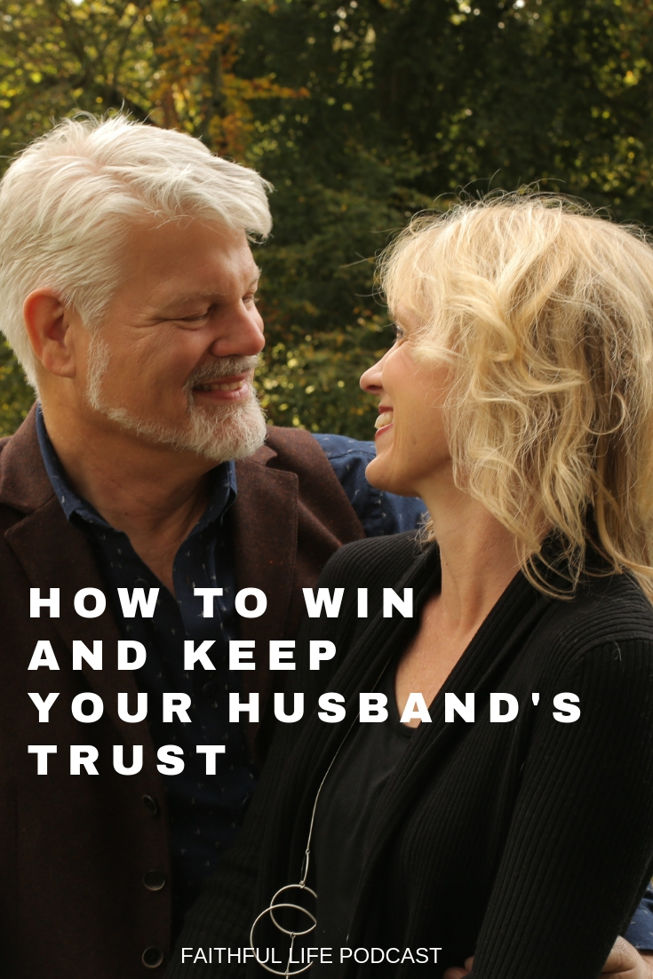 Trust - there's no great marriage without it. How can you win, and keep, your husband's trust? via @faithful_man